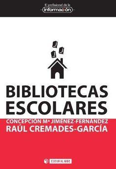 """""""Bibliotecas escolares"""" por Concepción María Jiménez-Fernández, UOC (Universitat Oberta de Catalunya), 2013. ISBN 9788490298862. #bibliotecasescolares"""