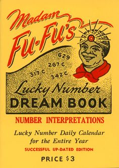 """This book is what is known in the printing trade as """"a real cut and paste job."""" The title seems to be an attempt to copy or circumvent the better known """"Madam Fu-Futtam's Dream Book,"""" but it may also refer to the traditional Congolese and Ghanian food dish called Fu-Fu -- a regional variation on mashed potato dumplings -- because Madam Fu-Fu, with her head wrap and red neck scarf, does resemble a pleasant cross between a Black Gypsy fortune teller and a happy cook such as Aunt Jemima or the…"""