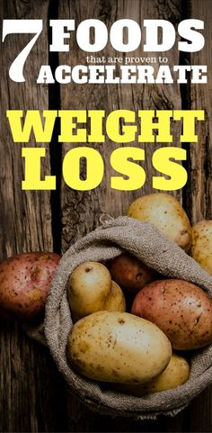 7 foods that are proven to accelerate weight loss. Make them be your weight loss motivation #weightloss