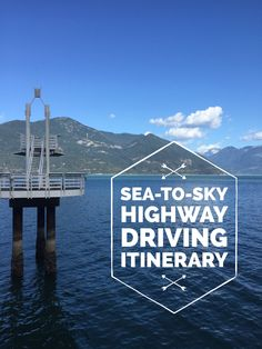 Driving itinerary for a day on the Sea-to-Sky Highway...where to stop, take pics, eat, hike