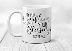 My Cup Overflows with Your Blessings Ceramic Coffee Mug