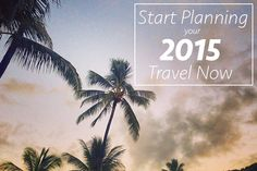 Planning Your 2015 Travel Now