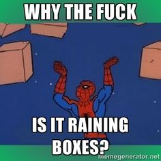 why the fuck is it raining boxes? - 60's spiderman | Meme Generator