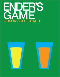 Ender's Game by Orson Scott Card-- this is a really neat really simple image, inspired by one of my favorite parts of the book