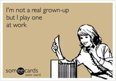 I all growed up. - Work Humor