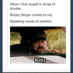 """balls"" bobby and his wisdom #supernatural #funny"