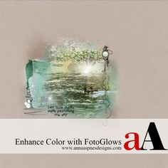 Tutorial | Enhance Color with FotoGlows | Anna Aspnes Designs