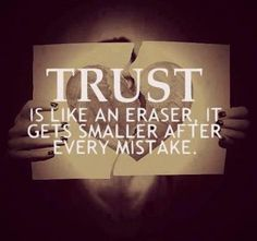 Trust is like an eraser, it gets smaller after every mistake. For every brick you lay on the wall before your heart, ask the universe to bring kind and sensitive individuals in to your life so you can take one away. If you bury your heart, no love can come inside ♥