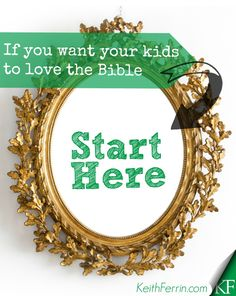 Do you want your kids to not just believe...but LOVE the Bible? If so, this is the place you need to start.http://keithferrin.com/29-want-kids-love-bible-start-podcast?utm_campaign=coschedule&utm_source=pinterest&utm_medium=Keith%20Ferrin%20(Best%20of%20the%20Blogosphere)&utm_content=%2329%3A%20If%20You%20Want%20Your%20Kids%20To%20Love%20the%20Bible%20-%20Start%20Here%20%5BPodcast%5D