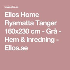 Ellos Home Ryamatta Tanger 160x230 cm - Grå - Hem & inredning - Ellos.se