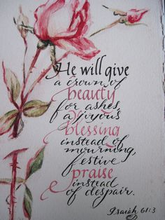 Hand written on 5 x 7 decorative paper using watercolor and gouache paint. This is a verse from the Bible found in Isaiah chapter 61 and verse 3.  Etsy seller - Biblecalligraphy - $3.00