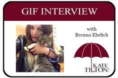 Gif Interview with Brenna Ehrlich