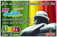 "Octubre 26: @ Pink Cadillac Noche Caribeña ""Alonzo Steel Drums"" 5pm to 9pm"