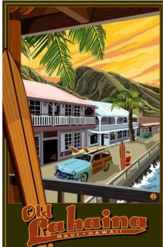 Old Lahaina Fishing Town with Surfer Maui Hawaii Lantern Press Giclee Print poster print Hawaii Surf, Lahaina Hawaii, Hawaii Life, Honolulu Hawaii, Hawaii Vintage, Vintage Hawaiian, Aloha Vintage, Cities, Illustrations Vintage