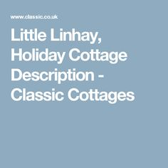 Little Linhay, Holiday Cottage Description - Classic Cottages