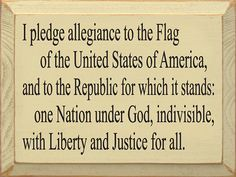 I Pledge Allegiance To The Flag Of The United States Of America. Words That  Should