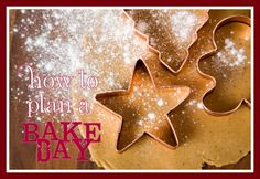 How to plan a holiday bake day