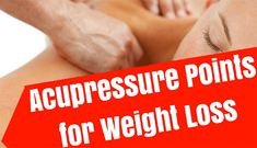 Acupuncture Pressure Points for Weight Loss
