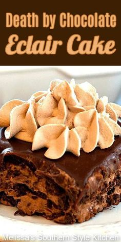 This no-bake Death By Chocolate Eclair Cake features layers of chocolate mousse sandwiched between graham crackers and ganache.