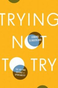 Trying Not to Try: How to Cultivate the Paradoxical Art of Spontaneity Through the Chinese Concept of Wu-Wei – Brain Pickings