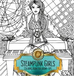 Adult Coloring Book Steampunk Design Fashion Girls Color Patterns Stress Relief