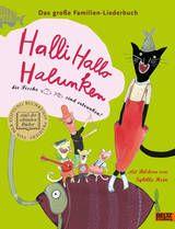 Sybille Hain (Ill.): Halli Hallo Halunken, die Fische sind ertrunken! Das große Familien-Liederbuch, Beltz & Gelberg