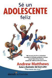 te recomendamos 6 Libros de autoayuda para adolescentes: Sé un adolescente feliz