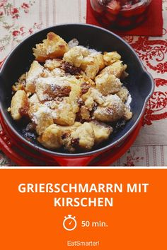 Grießschmarrn mit Kirschen - smarter - Zeit: 50 Min. | eatsmarter.de Eat Smarter, Cauliflower, Dessert, Chicken, Meat, Vegetables, Recipes, Jam Jam, Cherries