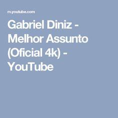 Gabriel Diniz - Melhor Assunto (Oficial 4k) - YouTube