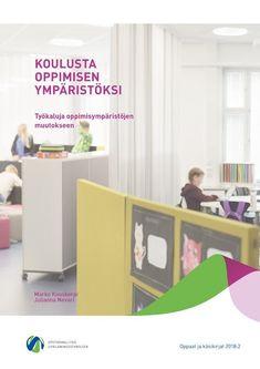 Koulusta oppimisen ympäristöksi : työkaluja oppimisen muutokseen / Marko Kuuskorpi, Julianna Nevari.