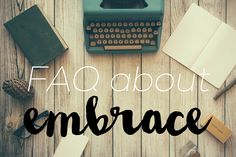 FAQ For You About Embrace