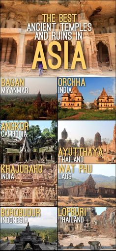 Some of the best ancient temples and ruins in Asia, including Angkor Wat, Ayutthaya, Bagan and Borobudur.: