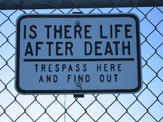 Is there life after death? Trespass here and find out...