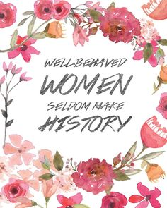 Well-Behaved Women Rarely Make History by Elle Madrigal