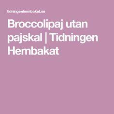 Broccolipaj utan pajskal   Tidningen Hembakat