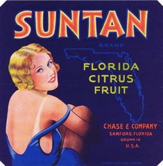 Suntan :: Florida Southern College Fruit and Vegetable Crate Label Collection Vintage Labels, Vintage Ads, Vintage Posters, Art Posters, Vintage Stuff, Vintage Signs, Travel Posters, Orange Crate Labels, Label Art