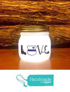 Police LOVE Lighted Mason Jar, Police LED night light from AmericanaGloriana https://www.amazon.com/dp/B01E7XJJR0/ref=hnd_sw_r_pi_dp_LQ2zxbMJ42N1R #handmadeatamazon