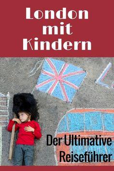 London mit Kindern erleben: Der Ultimative Reiseführer mit allen Infos, Insidertipps und Tricks für einen unvergesslichen Städtetrip in die britische Hauptstadt.