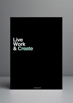 Live, work & create.