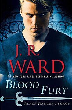 Blood Fury (Black Dagger Legacy #3) by J.R. Ward (9 Jan 2018)
