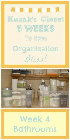Kuzak's Closet 8 Weeks to Home Organization Bliss! Week 4 - An Organized Bathroom