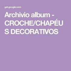 Archivio album - CROCHE/CHAPÉUS DECORATIVOS