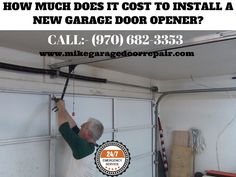 How much does it cost to install a new garage door opener?  For any questions about our garage door cost and services, give us a call at (970) 682-3353 or Visit on www.mikegaragedoorrepair.com