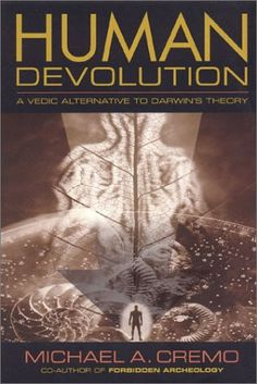 Bestseller Books Online Human Devolution: A Vedic Alternative to Darwin's Theory Michael A. Cremo $22.23  - http://www.ebooknetworking.net/books_detail-0892133341.html Want to read...