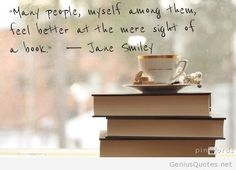Many People myself among them feel better at the mere sight of a book