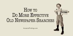 How to Do More Effective Old Newspaper Searches via @ancestralfindings