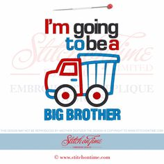6425 Sayings : I'm Going To Be A Big Brother Truck Applique 5x7