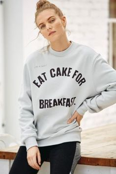 Eat cake for breakfast! This sweatshirt is perfect for those lazy days