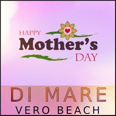 Mothers Day at Di Mare Vero Beach.   We are big fans of Mothers and Mothers Day!  If you are near your mother and near us, have a wonderful Mothers Day dinner here!  If you are far from your mother but your mother is near us, send her our way and we will serve her to a great meal.