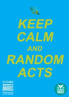 Random Acts - The Shorty Awards Volunteers Around The World, Keep Calm Signs, Keep Calm Posters, Service Ideas, Random Acts, Acting, Awards, Encouragement, Social Media